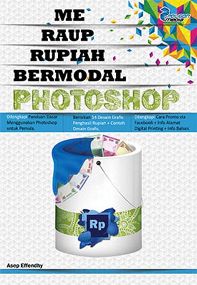 meraup rupiah bermodal photoshop kubusmedia