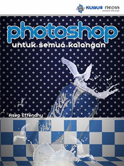 photoshop untuk semua kalangan kubusmedia